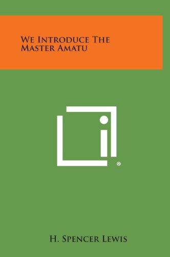 9781258969967: We Introduce the Master Amatu