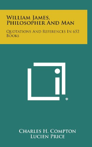 9781258972486: William James, Philosopher and Man: Quotations and References in 652 Books