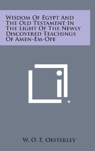 9781258973223: Wisdom of Egypt and the Old Testament in the Light of the Newly Discovered Teachings of Amen-Em-Ope