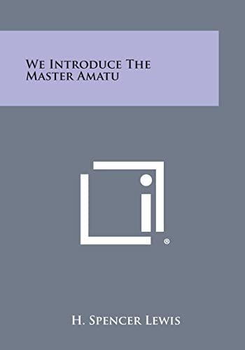 9781258978068: We Introduce the Master Amatu