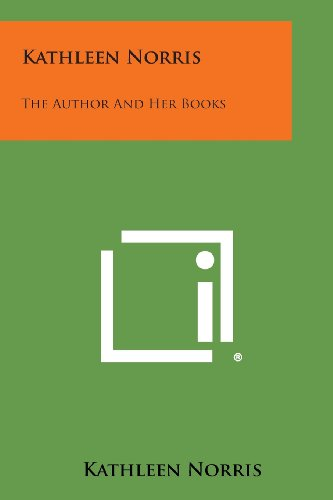 9781258978563: Kathleen Norris: The Author and Her Books