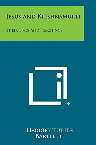 9781258979300: Jesus and Krishnamurti: Their Lives and Teachings