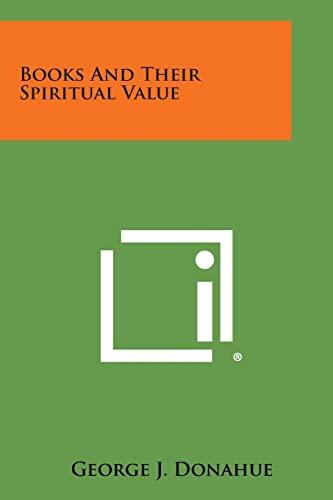 9781258979713: Books and Their Spiritual Value
