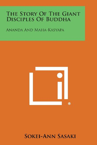 9781258982508: The Story of the Giant Disciples of Buddha: Ananda and Maha-Kasyapa