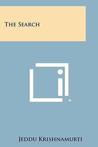 The Search: Krishnamurti, Jeddu