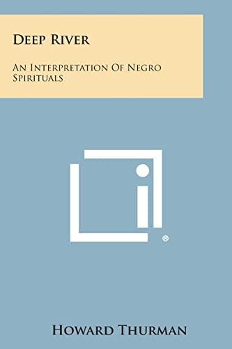 9781258986322: Deep River: An Interpretation of Negro Spirituals