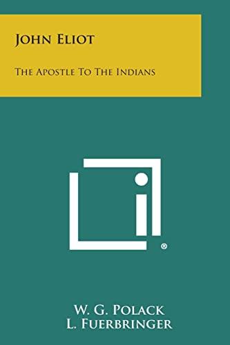 9781258987381: John Eliot: The Apostle to the Indians