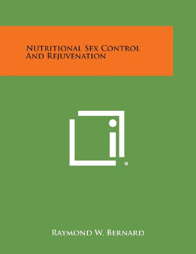 9781258988937: Nutritional Sex Control and Rejuvenation