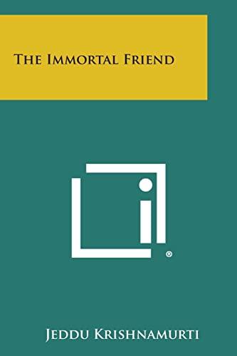 The Immortal Friend: Krishnamurti, Jeddu
