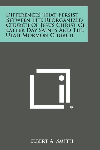 Differences That Persist Between the Reorganized Church of Jesus Christ of Latter Day Saints and ...