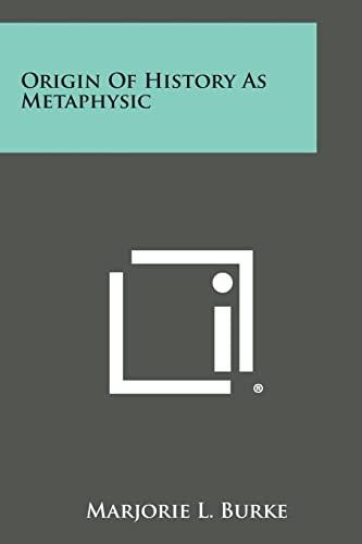 9781258994587: Origin of History as Metaphysic