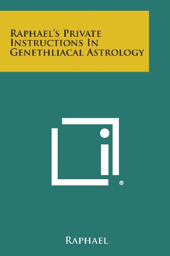 Raphael's Private Instructions in Genethliacal Astrology: Raphael, David