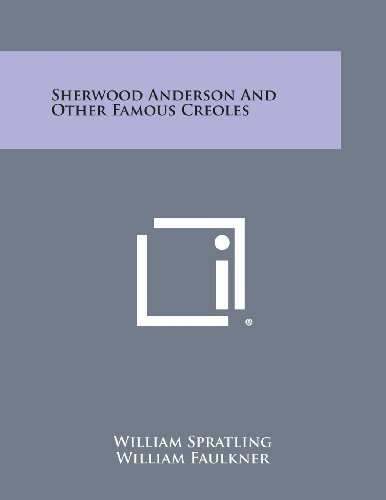 Sherwood Anderson and Other Famous Creoles (Paperback): William Spratling, William
