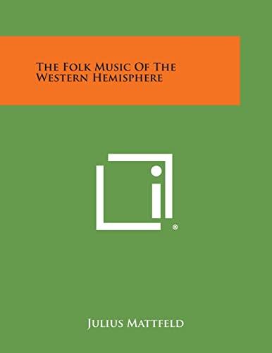 9781258996079: The Folk Music of the Western Hemisphere