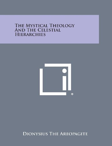 9781258996222: The Mystical Theology and the Celestial Hierarchies