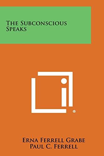 9781258996901: The Subconscious Speaks