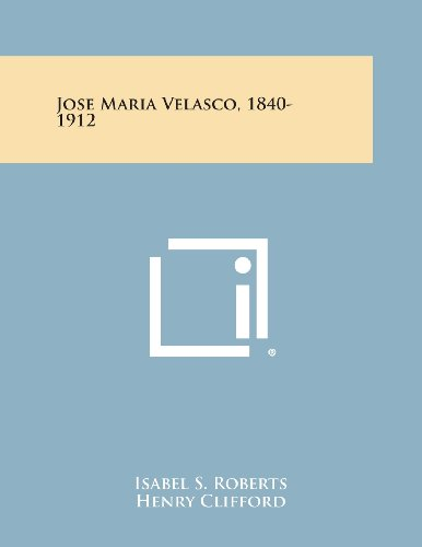 9781258997649: Jose Maria Velasco, 1840-1912
