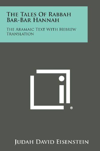 9781258997830: The Tales of Rabbah Bar-Bar Hannah: The Aramaic Text with Hebrew Translation