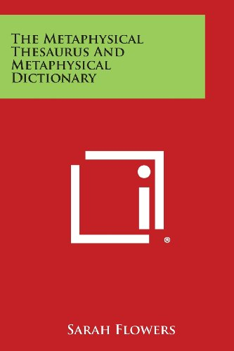 9781258999391: The Metaphysical Thesaurus and Metaphysical Dictionary