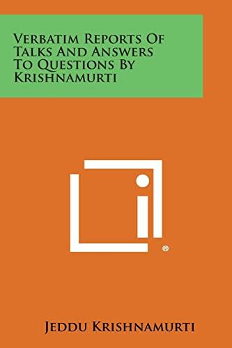 Verbatim Reports of Talks and Answers to: Krishnamurti, Jeddu