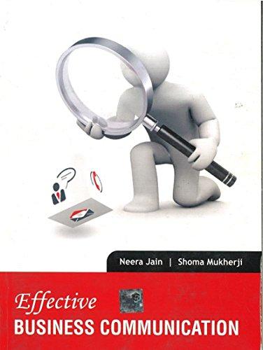 Effective Business Communication: Neera Jain,Shoma Mukherji