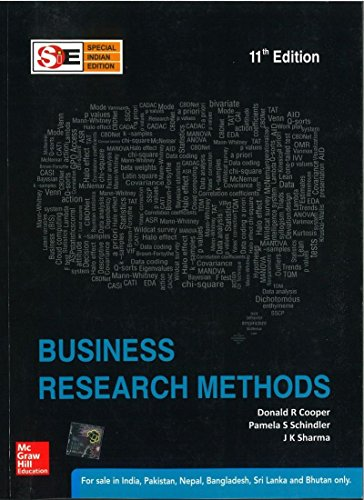 Business Research Methods, (Eleventh Edition): Donald R. Cooper,J.K. Sharma,Pamela S. Schindler
