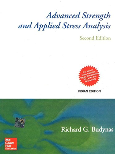Advanced Strength and Applied Stress Analysis, Second Edition: Richard G. Budynas