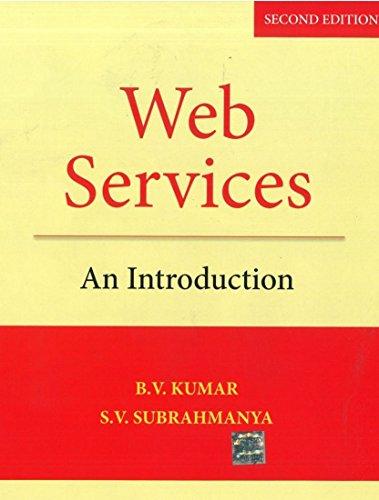 Web Services: An Introduction (Second Edition): B.V. Kumar,S.V. Subrahmanya