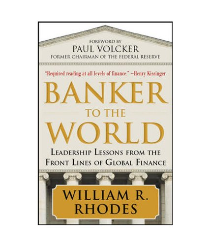 9781259002984: Banker to The World : Leadership Lessons From The Front Lines of Global Finance