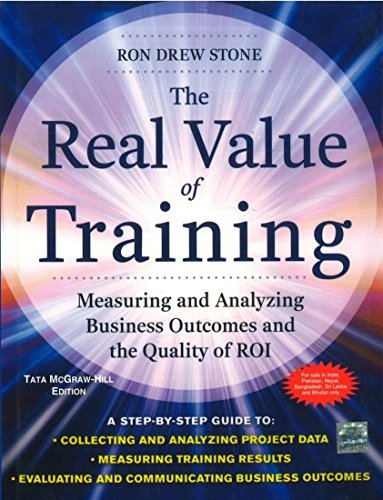 9781259002991: The Real Value of Training : Measuring and Analyzing Business Outcomes and the Quality of ROI