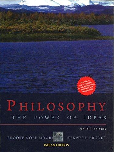Philosophy: The Power of Ideas: Brooke Noel Moore,Kenneth Bruder