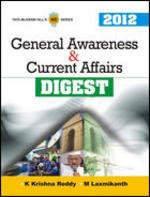 General Awareness and Current Affairs Digest 2012: Laxmikanth M. Reddy