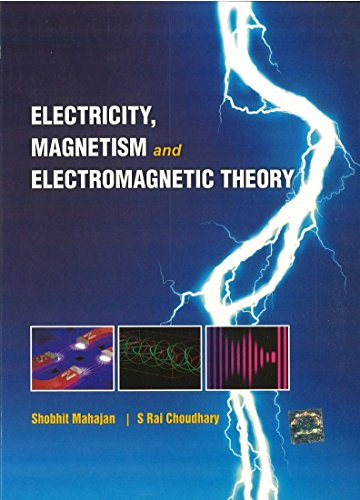 Electricity, Magnetism and Electromagnetic Theory: S Rai Choudhary,Shobhit Mahajan