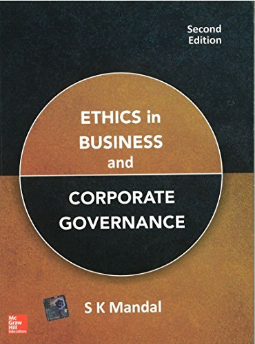 Ethics in Business and Corporate Governance (Second Edition): S.K. Mandal