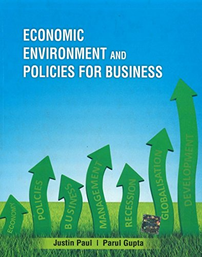 Economic Environment and Policies for Business: Justin Paul,Parul Gupta