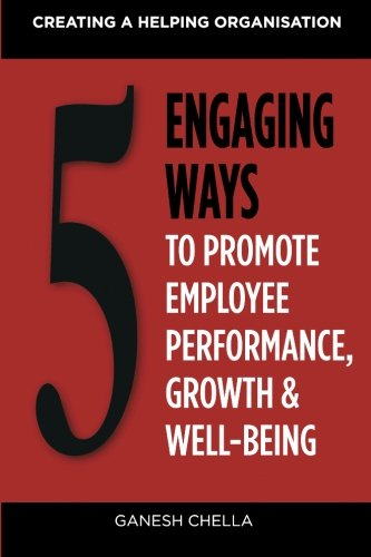 9781259005657: 5 Engaging Ways to Promote Employee Performance & Well-Being: Creating a Helping Organisation