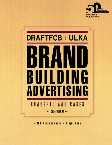 DraftFCB+ULKA Brand Building Advertising: Concepts and Cases: Mr. M G