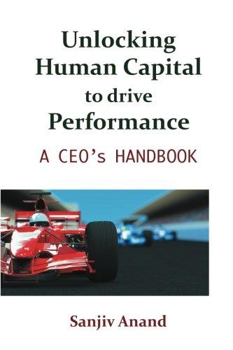 9781259005688: Unlocking Human Capital to drive Performance: A CEO's Handbook