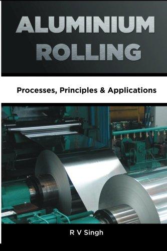 9781259005732: Aluminium Rolling: Processes, Principles & Applications