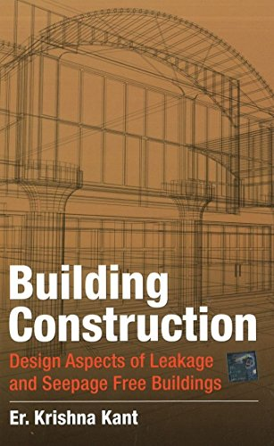 Building Construction: Design Aspects of Leakage and Seepage Free Buildings: Krishna Kant