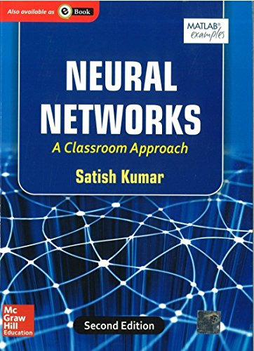 Neural Networks: A Classroom Approach (Second Edition): Satish Kumar