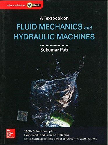 A Textbook of Fluid Mechanics & Hydraulic Machines: Sukumar Pati