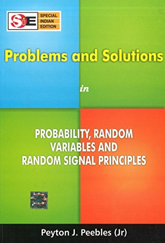 Problems and Solutions in Probability, Random Variables and Random Signal Principles: Peyton Z. ...