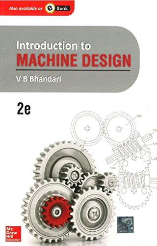 Introduction to Machine Design (Second Edition): V.B. Bhandari