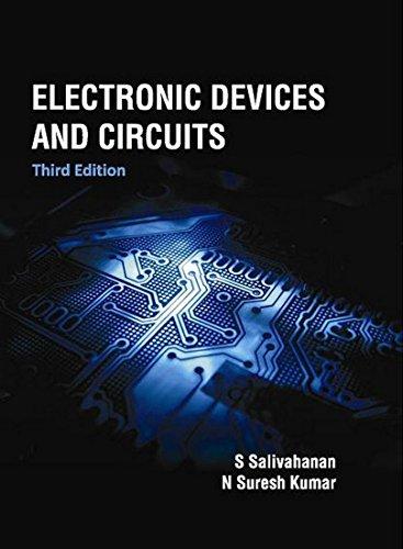 Electronic Devices and Circuits (Third Edition): N. Suresh Kumar,S. Salivahanan