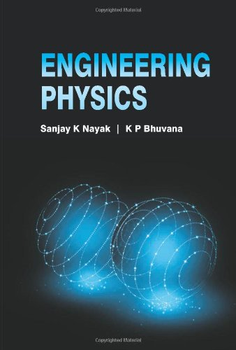 Engineering Physics: K.P. Bhuvana,Sanjay K.