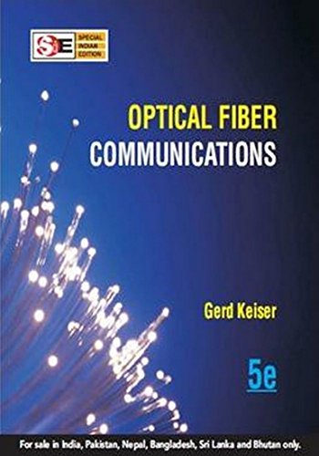 Optical Fiber Communications (Fifth Edition): Gerd Keiser