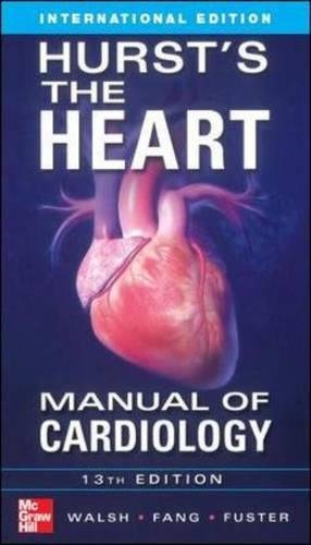 9781259011320: Hurst's the Heart Manual of Cardiology, Thirteenth Edition (Int'l Ed) (Asia Professional Medical Clinical Medicine)