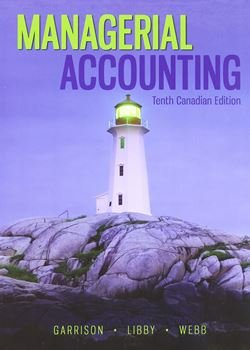 9781259024900: Managerial Accounting Tenth Canadian Edition