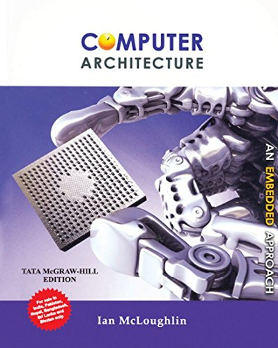 Computer Architecture: An Embedded Approach: Ian McLoughlin